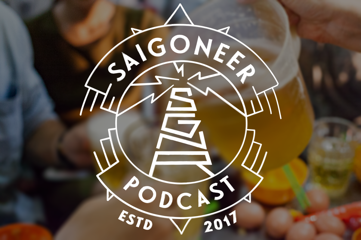 Saigoneer Podcast: The Nhậu Roundtable Special