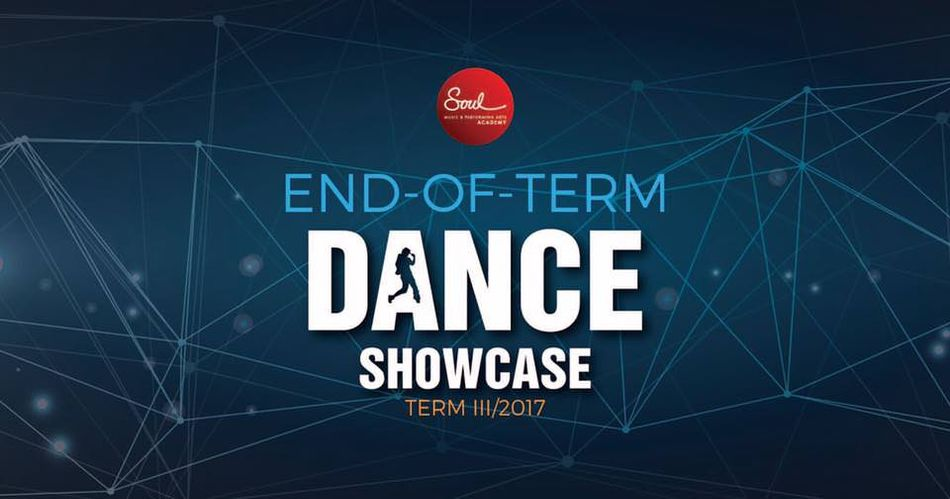 End-of-Term Dance Showcase Term lll/2017 @ SOUL Music & Performing