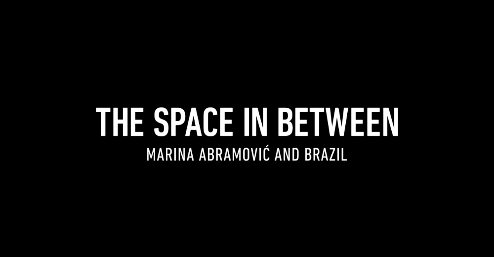 The Space In Between: Marina Abramovic in Brazil | THS @ The Hive Saigon