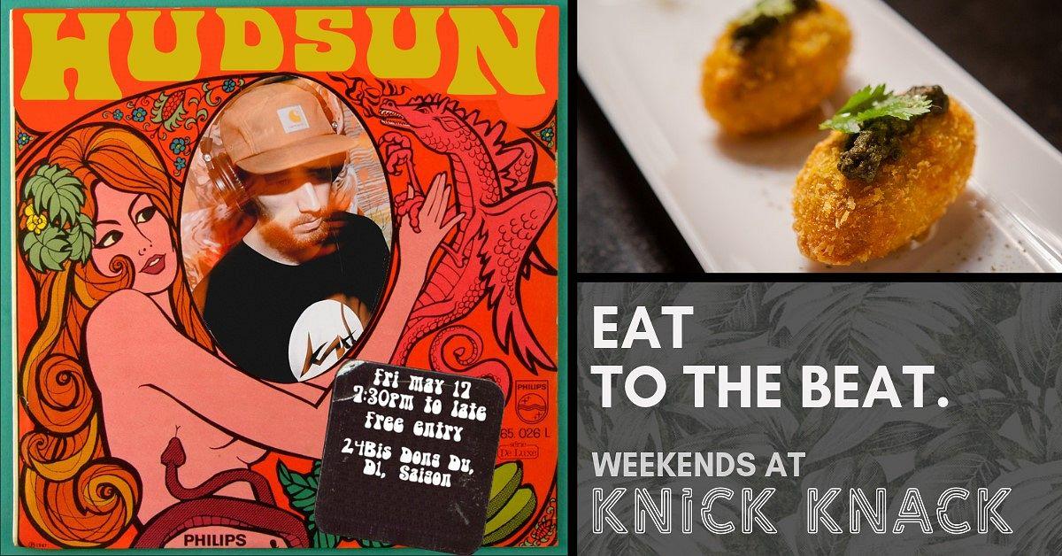 EAT to the BEAT: Hudsun @ KNICK KNACK - Saigoneer