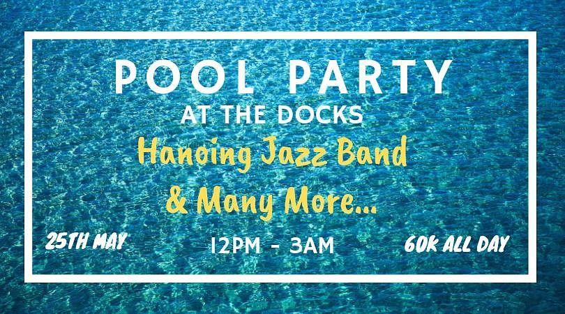 POOL PARTY @ The Docks - Urbanist Hanoi