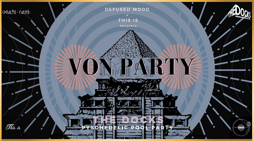 Thomas Von Party (Multi Culti) - Docks Psychedelic Pool Jam